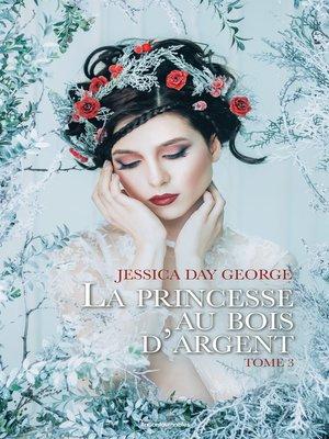 cover image of La princesse au bois d'argent