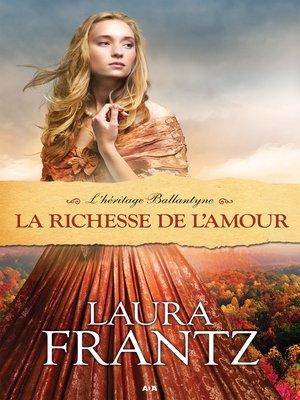 cover image of La richesse de l'amour