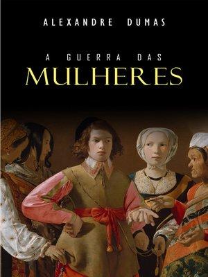 cover image of A Guerra das Mulheres
