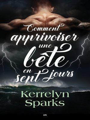 cover image of Comment apprivoiser une bête en sept jours