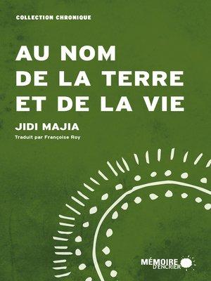 cover image of Au nom de la terre et de la vie