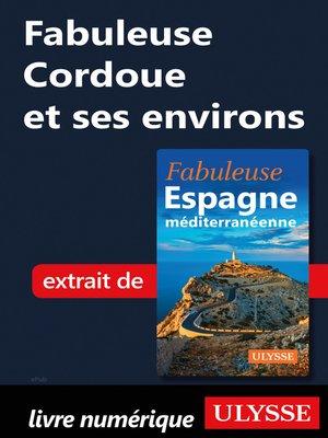 cover image of Fabuleuse Cordoue et ses environs