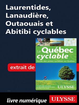 cover image of Laurentides, Lanaudière, Outaouais et Abitibi cyclables