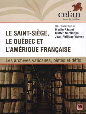cover image of Le Saint-Siège, le Québec et l'Amérique française