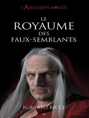 cover image of Le royaume des faux-semblants