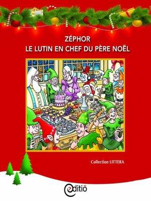 cover image of Zéphor le lutin en chef du père Noël