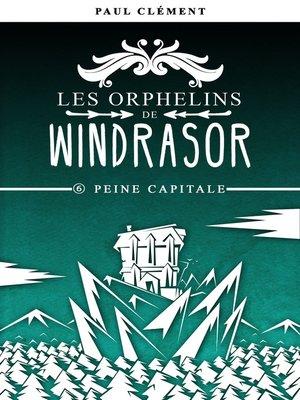 cover image of Peine Capitale (Les Orphelins de Windrasor épisode 6)