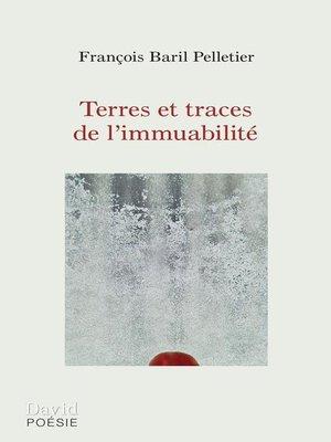 cover image of Terres et traces de l'immuabilité