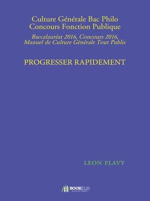 cover image of CULTURE GÉNÉRALE AU BAC PHILO, CONCOURS FONCTION PUBLIQUE PROGRESSER RAPIDEMENT