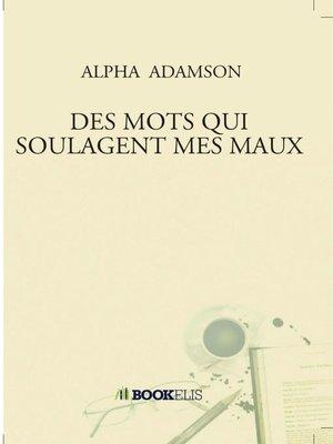 cover image of Des mots qui soulagent les maux