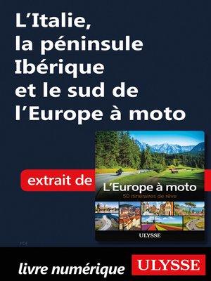 cover image of L'Italie, la péninsule Ibérique et le sud de l'Europe à moto