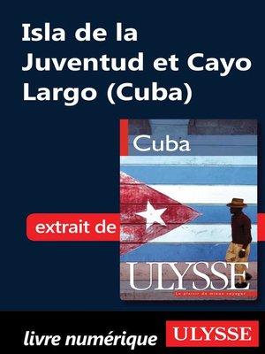 cover image of Isla de la Juventud et Cayo Largo (Cuba)