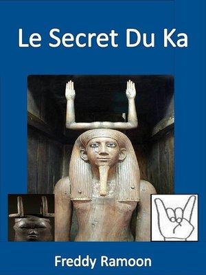 cover image of Le Secret Du Ka