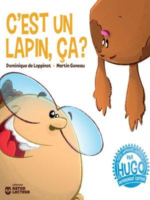 cover image of C'est un lapin, ça?