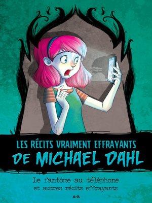 cover image of Le fantôme au téléphone et autres récits effrayants
