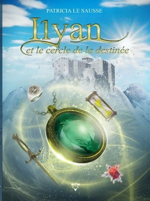 cover image of Ilyan et le cercle de la destinée