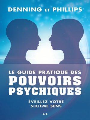 cover image of Le guide pratique des pouvoirs psychiques