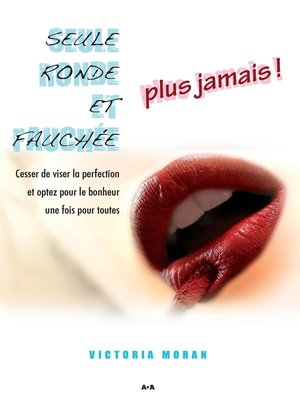 cover image of Seule, ronde et fauchée--plus jamais!