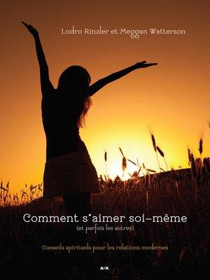 cover image of Comment s'aimer soi-même (et parfois les autres)