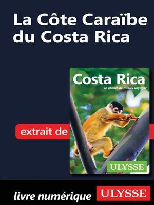 cover image of La Côte Caraïbe du Costa Rica