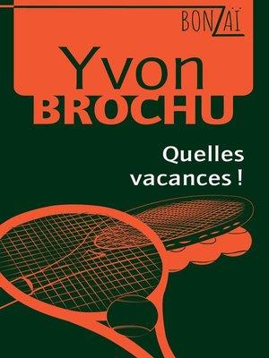 cover image of Quelles vacances!