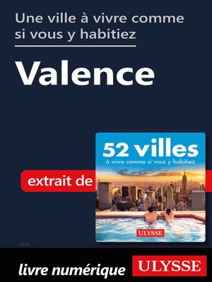 cover image of Une ville à vivre comme si vous y habitiez--Valence