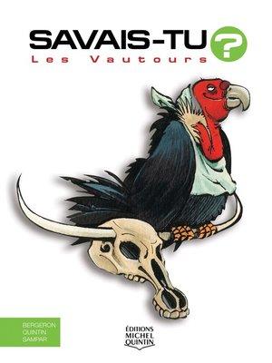 cover image of Savais-tu?--En couleurs  6--Les Vautours