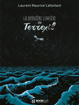 cover image of La dernière lumière de Terrexil