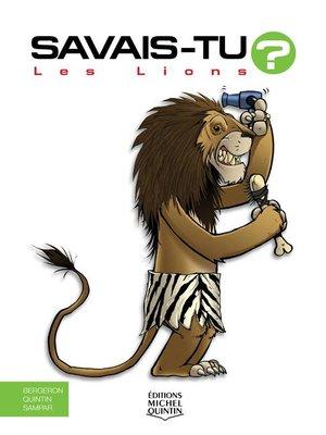 cover image of Savais-tu?--En couleurs 49--Les Lions