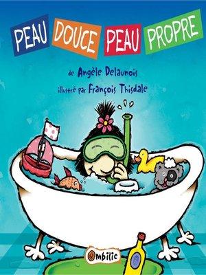 cover image of Peau douce peau propre