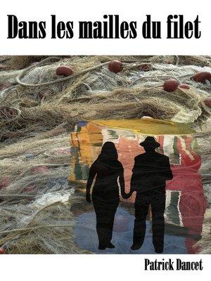 cover image of Dans les mailles du filet