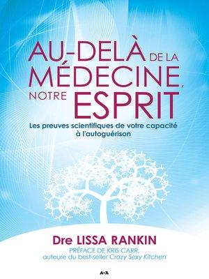 cover image of Au-delà de la médecine, notre esprit