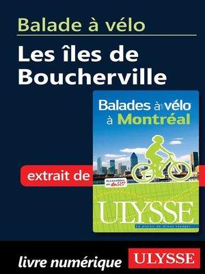 cover image of Balade à vélo--les îles de Boucherville