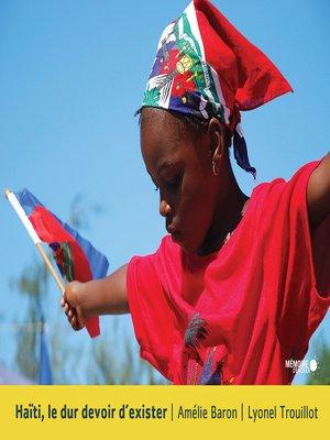 cover image of Haïti, le dur devoir d'exister
