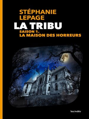 cover image of La Tribu, saison 1--La Maison des horreurs