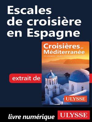 cover image of Escales de croisière en Espagne