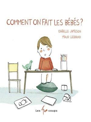 cover image of Comment on fait les bébés ?