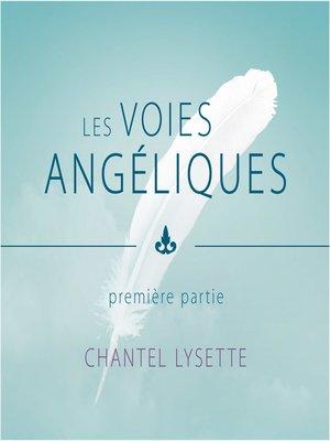 cover image of Les voies angéliques--Première partie