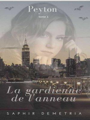 cover image of Peyton la gardienne de l'anneau