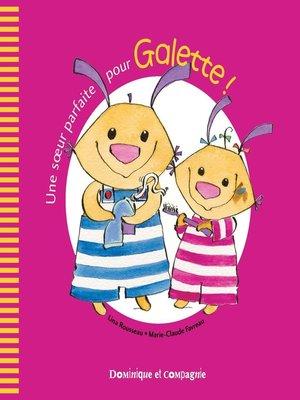 cover image of Une sœur parfaite pour Galette!