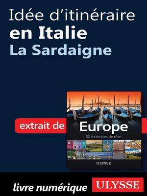 cover image of Idée d'itinéraire en Italie--La Sardaigne