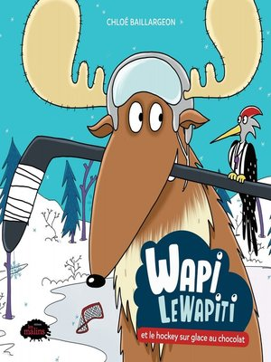 cover image of Wapi LeWapiti et le hockey sur glace au chocolat