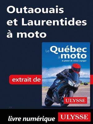 cover image of Outaouais et Laurentides à moto