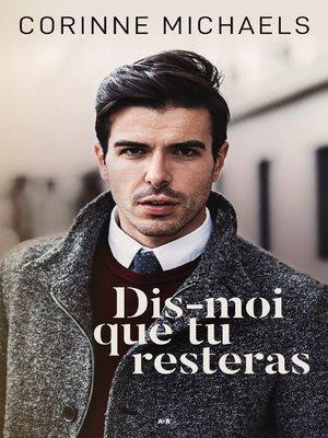 cover image of Dis-moi que tu resteras