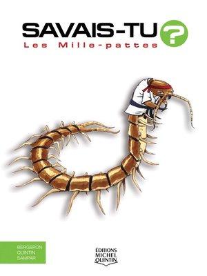 cover image of Savais-tu?--En couleurs 37--Les Mille-pattes