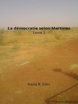 cover image of La démocratie selon Martinez, tome 2