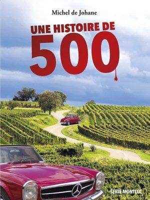 cover image of Une histoire de 500