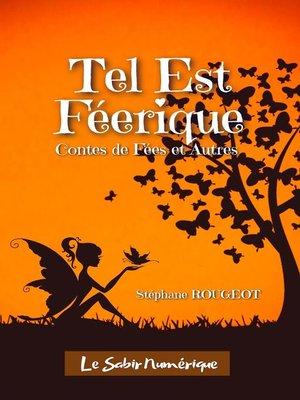 cover image of Tel est Féerique
