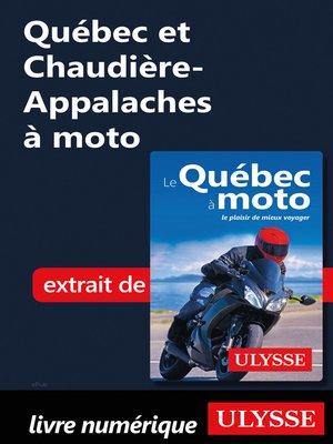 cover image of Québec et Chaudière-Appalaches à moto