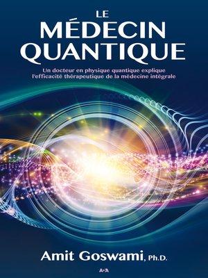 cover image of Le médecin quantique